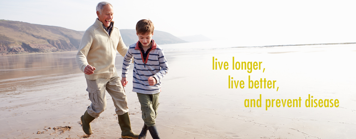 Live Longer, Live Better, Prevent Disease